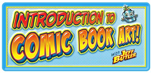 Class banner: Introduction to Comic Book Art! with Jeff Butler with grinning robot