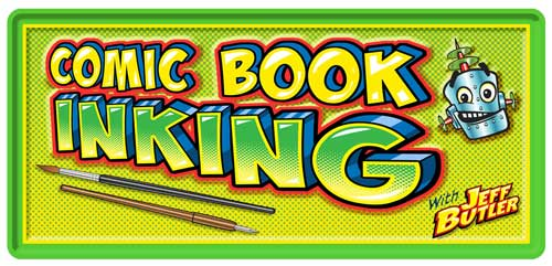 Class banner: Comic Book Inking with Jeff Butler & grinning robot